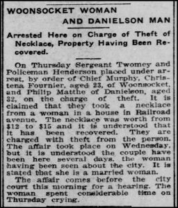 """Woonsocket Woman and Danielson Man Arrested Here on Charge of Theft of Necklace, Property Having Been Recovered."" Norwich Bulletin, April 8, 1910, pg. 5."